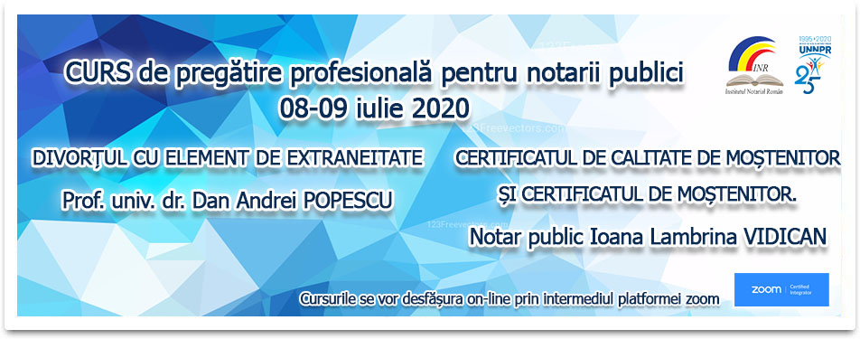 Curs online de pregatire al notarilor publici 08-09 iulie 2020